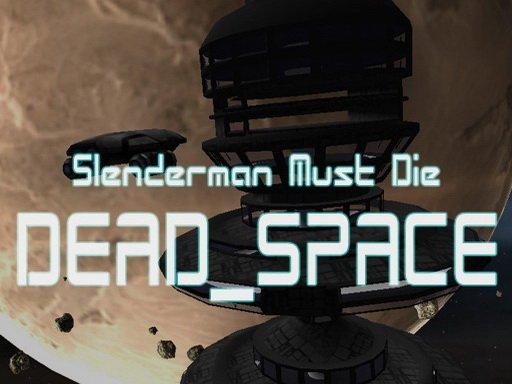 Play Slenderman Must Die: Dead Space Game