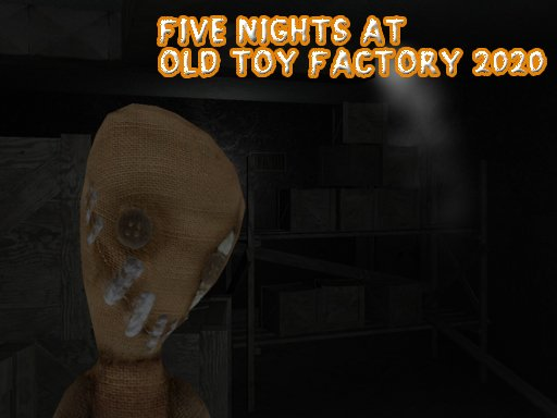 Play Five Nights At Old Toy Factory Game