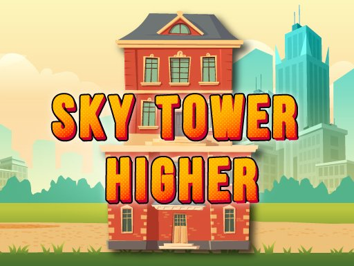 Play Sky Tower Higher Game