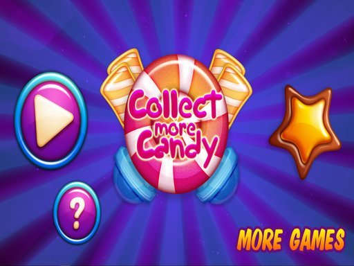 Play Collect More Candy Game
