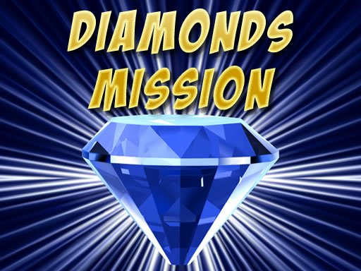 Play Diamonds Misiion Game