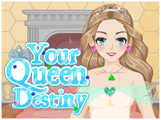 Play Your Queen Destiny Game