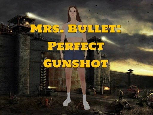 Play Mrs. Bullet: Perfect Gunshot Game