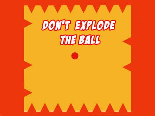 Play Dont Explode the Ball Game