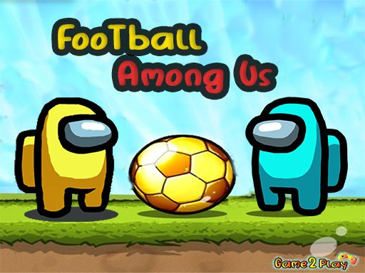 Play Football Among Us Game