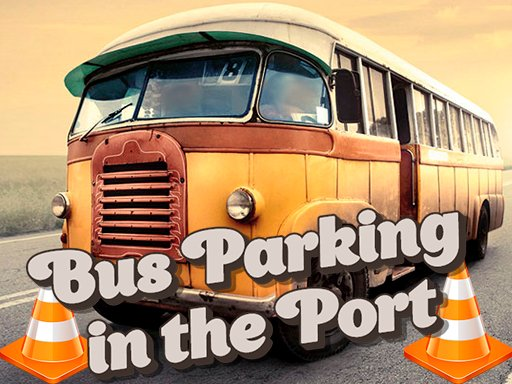Play Bus Parking in the Port Game