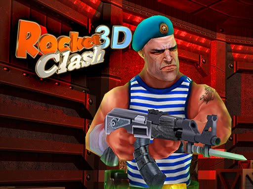 Play Rocket Clash 3D Game